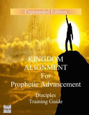 Kingdom Alignment for Prophetic Advancement  Disciples Guide