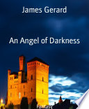 An Angel Of Darkness : a castle. slated to be a sacrifice...