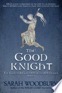 The Good Knight  A Gareth and Gwen Medieval Mystery Book 1