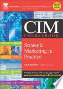 CIM Coursebook 04 05 Strategic Marketing in Practice