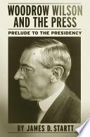 Woodrow Wilson and the Press