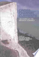 Cross Channel Currents 100 Years of the Entente Cordiale