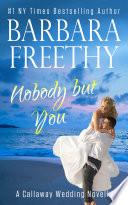 Nobody But You  A Callaway Wedding Novella