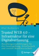 Trusted WEB 4.0 – Infrastruktur für eine Digitalverfassung