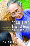 Cognitive Behavioural Therapy with Older People