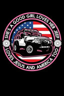 She S A Good Girl Loves Her Jeep Loves Jesus And America Too
