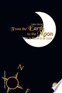 From the Earth to the moon/De la Terre à la lune (Bilingual edition/Édition bilingue)