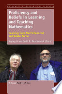 Proficiency and Beliefs in Learning and Teaching Mathematics