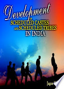 Development of Scheduled Castes and Scheduled Tribes in India