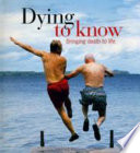 Dying To Know : kick the bucket, give up the ghost,...