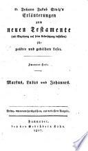 Erläuterungen zum Neuen Testamente: Heft. Markus, Lukas und Johannes