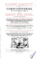 Supplement Au Corps Universel Diplomatique Du Droit Des Gens