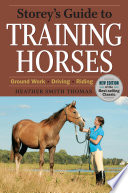 Storey s Guide to Training Horses  2nd Edition