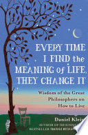 Every Time I Find the Meaning of Life, They Change It
