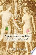 Virgins  Harlots and Sex