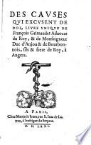 Des Cavses Qvi Excvsent De Dol  Livre Vniqve De Fran  ois Grimaudet Aduocat du Roy    de Monseigneur Duc d Anjou   de Bourbonnois  fils   frere de Roy     Angers