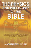 The Physics and Philosophy of the Bible