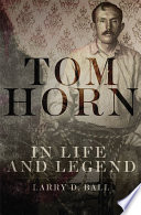 Tom Horn in Life and Legend Were Lawmen But More Like Billy