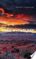 Toxic Mythology