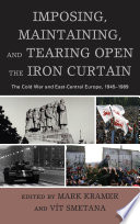 Imposing  Maintaining  and Tearing Open the Iron Curtain Book PDF