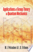 Applications Of Group Theory In Quantum Mechanics book