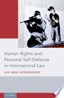 Human Rights and Personal Self Defense in International Law