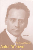 The Atonal Music of Anton Webern