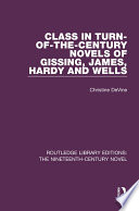 Class in Turn of the Century Novels of Gissing  James  Hardy and Wells