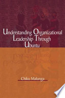 Understanding Organizational Leadership through Ubunt
