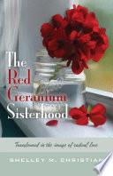 The Red Geranium Sisterhood