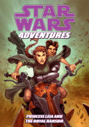 Star Wars Adventures  Princess Leia and the Royal Ransom