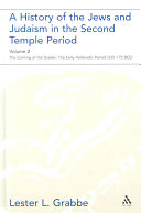 A History of the Jews and Judaism in the Second Temple Period  Volume 2