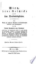 Wien seine Geschichte und seine Denkwürdigkeiten