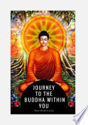 Journey To The Buddha Within You