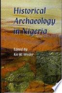 Ebook Historical Archaeology in Nigeria Epub Kit W. Wesler Apps Read Mobile
