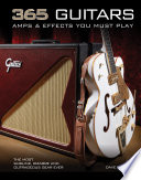 365 Guitars  Amps   Effects You Must Play