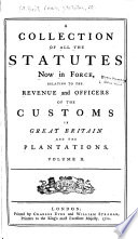 A Collection Of All The Statutes Now In Force