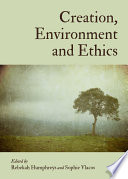 Creation, Environment and Ethics