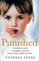 Book Punished: a Mother's Cruelty. a Daughter's Survival. a Secret That Couldn't Be Told