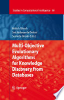 Multi Objective Evolutionary Algorithms For Knowledge Discovery From Databases
