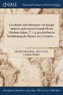 Geschichte und Abenteuer Von Joseph Andrews und Seinem Freunde Herrn Abraham Adams. T. 1-3