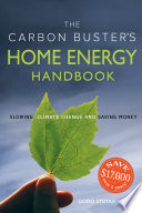 The Carbon Buster s Home Energy Handbook
