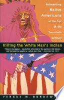 Killing the White Man s Indian