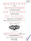 Machines et inventions approuv  es par l Acad  mie royale des sciences depuis son   tablissement     jusqu en 1754  avec leur description
