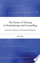 The Future Of Training In Psychotherapy And Counselling