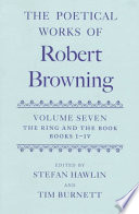 The Poetical Works of Robert Browning  Volume VII  The Ring and the Book
