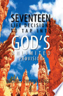 Seventeen Life Decisions To Tap Into God S Unlimited Provision