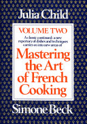 Mastering the Art of French Cooking, Volume 2 Book