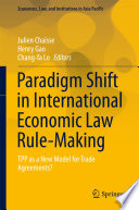 Paradigm Shift in International Economic Law Rule Making