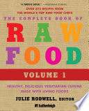 The Complete Book of Raw Food  Volume 1